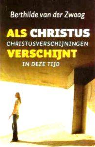 Berthilde van der Zwaag - Als Christus verschijnt - boek - het Jongerenklooster